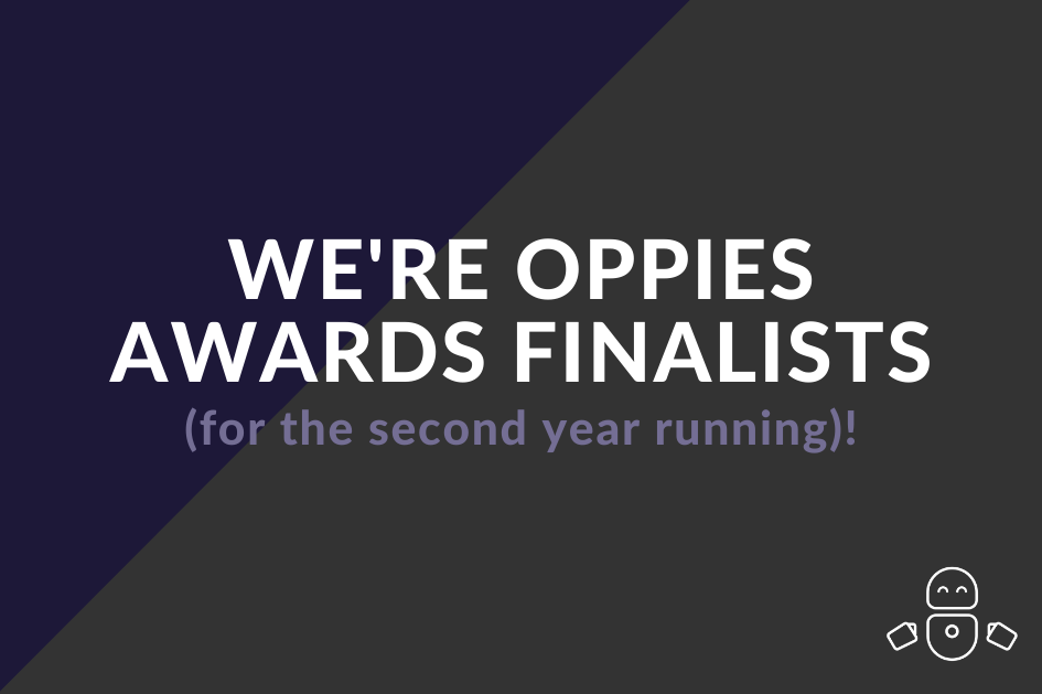 We're Oppies Awards Finalists (for the second year running)!